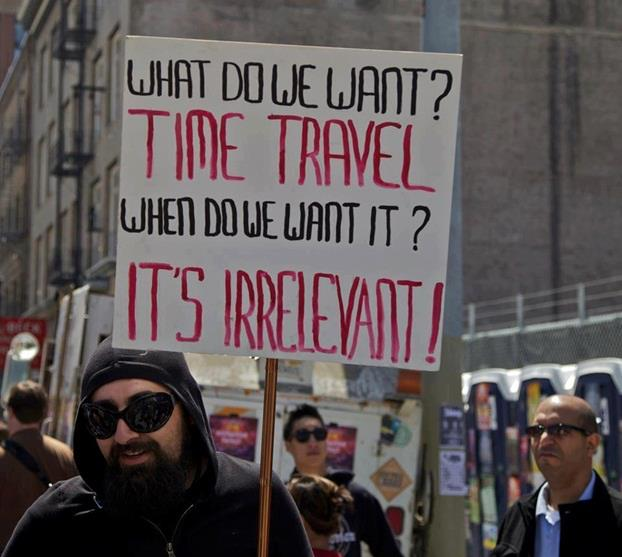 What do we want time travel when do we want it it's irrelevant